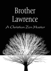 Brother Lawrence: A Christian Zen Master Cover Image
