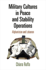Military Cultures in Peace and Stability Operations: Afghanistan and Lebanon Cover Image