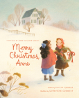 Merry Christmas, Anne (Anne of Green Gables #3) Cover Image