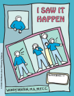 Grow: I Saw It Happen: A Child's Workbook about Witnessing Violence Cover Image