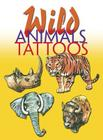Wild Animals Tattoos (Temporary Tattoos) Cover Image