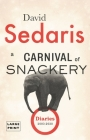 A Carnival of Snackery: Diaries (2003-2020) Cover Image