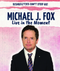 Michael J. Fox: Live in the Moment Cover Image