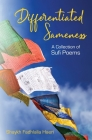 Differentiated Sameness: A Collection of Sufi Poems Cover Image