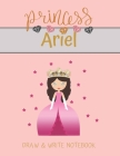 Princess Ariel Draw & Write Notebook: With Picture Space and Dashed Mid-line for Small Girls Personalized with their Name Cover Image
