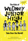 The Kids of Widney Junior High Take Over the World! Cover Image