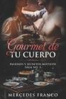 Gourmet de tu Cuerpo. Pasiones y Secretos Místicos Saga No. 3 Cover Image