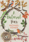 A Natural Year: The Tranquil Rhythms and Restorative Powers of Irish Nature Through the Seasons Cover Image