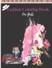 Fashion Coloring Book For Girls: Fun Fashion and Fresh Styles!: Coloring Book For Girls (Fashion & Other Fun Coloring Books For Adults, Teens, & Girls Cover Image