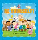 Peanuts: Be Yourself! Cover Image