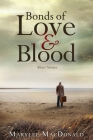 Bonds of Love and Blood: Short Stories Cover Image
