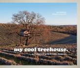 My Cool Treehouse: An Inspirational Guide to Stylish Treehouses Cover Image