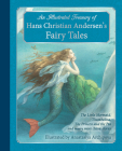 An Illustrated Treasury of Hans Christian Andersen's Fairy Tales: The Little Mermaid, Thumbelina, the Princess and the Pea and Many More Classic Stori Cover Image