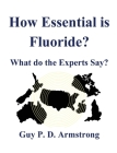 How Essential Is Fluoride?: What do the Experts Say? Cover Image