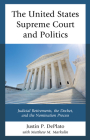The United States Supreme Court and Politics: Judicial Retirements, the Docket, and the Nomination Process Cover Image