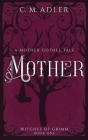 Mother: A Mother Gothel Tale Cover Image