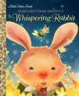 Margaret Wise Brown's The Whispering Rabbit (Little Golden Book) Cover Image
