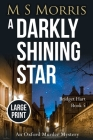 A Darkly Shining Star (Large Print Edition): An Oxford Murder Mystery Cover Image