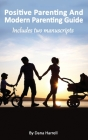 Positive Parenting And Modern Parenting Guide Cover Image