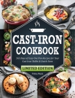 Cast Iron Cookbook: 365 Days of Easy One Pan Recipes for Your Cast Iron Skillet & Dutch Oven Beginners Edition Cover Image