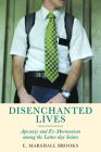 Disenchanted Lives: Apostasy and Ex-Mormonism among the Latter-day Saints Cover Image