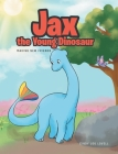 Jax the Young Dinosaur: Making New Friends Cover Image