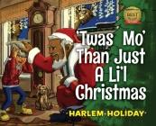 'Twas Mo' Than Just a Li'l Christmas Cover Image