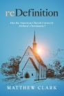 reDefinition: Has The American Church Correctly Defined Christianity? Cover Image