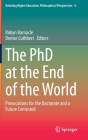 The PhD at the End of the World: Provocations for the Doctorate and a Future Contested Cover Image