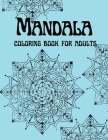 Mandala Coloring book for adults: An Adult Coloring Book with 50 Wonderful, Beautiful and Relaxing Mandalas for Stress Relief and Relaxation Cover Image
