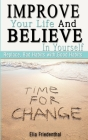 Improve your Life and Believe in Yourself: Replace Bad Habits with Good Habits Cover Image
