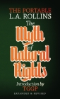The Myth of Natural Rights: The Portable L.A. Rollins Cover Image