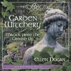 Garden Witchery: Magick from the Ground Up Cover Image