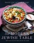 The Modern Jewish Table: 100 Kosher Recipes from around the Globe Cover Image