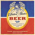 The United States of Beer: A Freewheeling History of the All-American Drink Cover Image