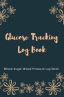 Glucose Tracking Log Book: V.19 Blood Sugar Blood Pressure Log Book 54 Weeks with Monthly Review Monitor Your Health (1 Year) - 6 x 9 Inches (Gif Cover Image