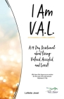 I Am V.A.L.: A 14 Day Devotional about living Valued, Accepted, and Loved! Cover Image