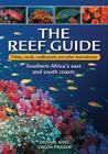 The Reef Guide: Fishes, Corals, Nudibranchs & Other Invertebrates: East & South Coasts of Southern Africa Cover Image