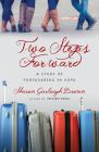 Two Steps Forward: A Story of Persevering in Hope (Sensible Shoes) Cover Image