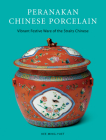 Peranakan Chinese Porcelain: Vibrant Festive Ware of the Straits Chinese Cover Image