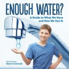 Enough Water?: A Guide to What We Have and How We Use It Cover Image