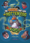 The Goose That Laid the Rotten Egg: A Graphic Novel (Far Out Fables) Cover Image