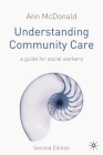 Understanding Community Care: A Guide for Social Workers Cover Image