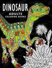 Dinosaur Adults Coloring books: Stress-relief Coloring Book For Grown-ups, Men, Women Cover Image