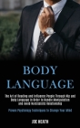 Body Language: The Art of Reading and Influence People Through Nlp and Body Language in Order to Handle Manipulation and Avoid Narcis Cover Image