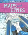 Maps and Cities (Understanding Maps of Our World (Library)) Cover Image