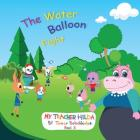 The Water Balloon Fight (My Teacher Hilda #3) Cover Image