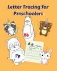 Letter Tracing for Preschoolers: A-Z Handwriting Practice. These are perfect for working on proper letter formation, letter writing in preschool, pre- Cover Image