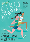 Girls Running: All You Need to Strive, Thrive, and Run Your Best Cover Image