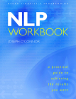 NLP Workbook: A Practical Guide to Achieving the Results You Want Cover Image